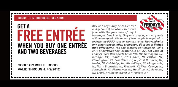 This coupon gets you one free entrée with the purchase of an entrée and two beverages. So that means when you throw your plate off the table in a fit of.